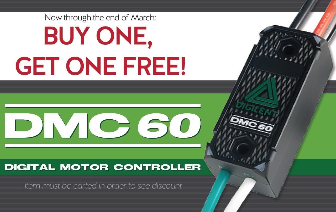 Buy One Get One Free: DMC 60 Motor Controller – Digilent Inc